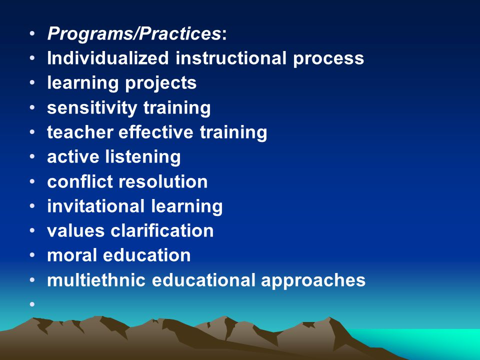 Programs/Practices: Individualized instructional process. learning projects. sensitivity training.
