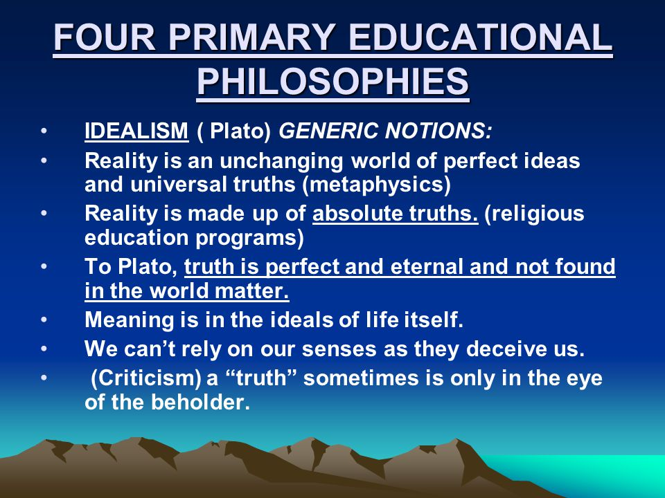 FOUR PRIMARY EDUCATIONAL PHILOSOPHIES