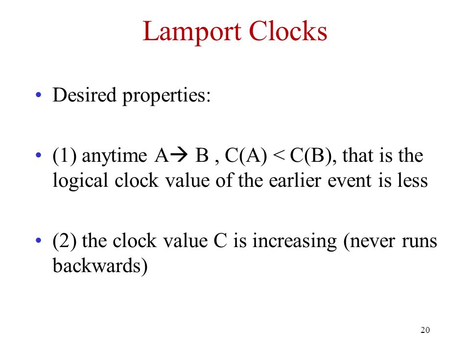 Lamport Clocks Desired properties: