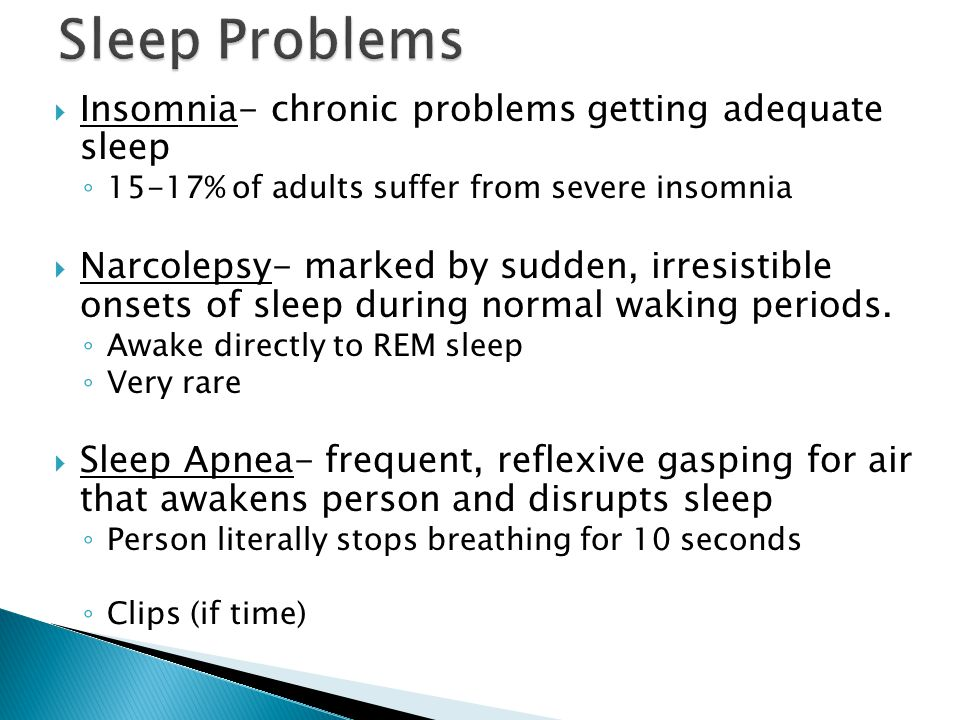 Sleep Problems Insomnia- chronic problems getting adequate sleep