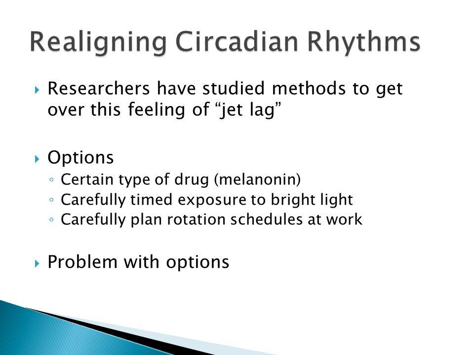 Realigning Circadian Rhythms