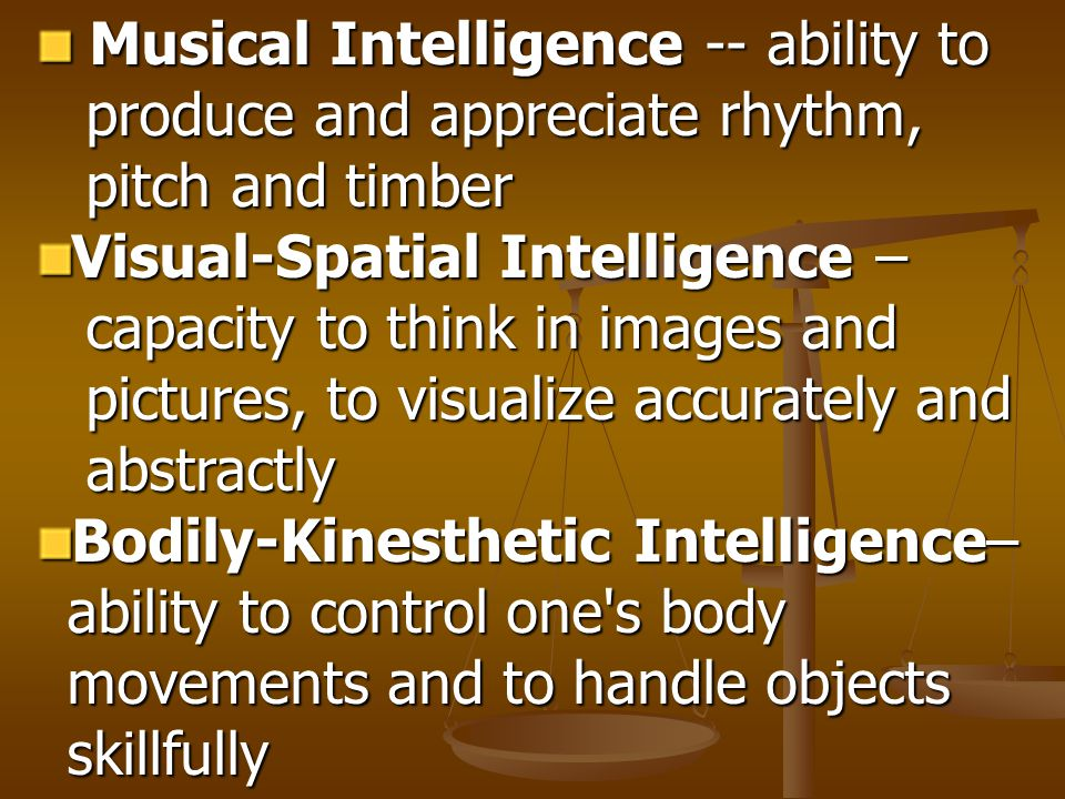 Musical Intelligence -- ability to