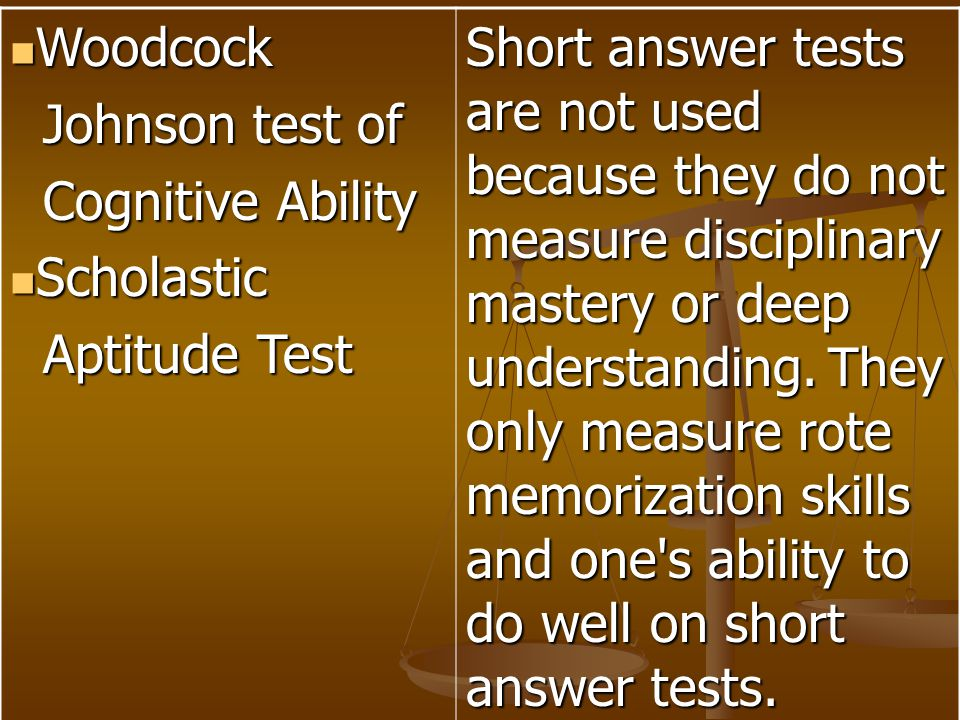 Woodcock Johnson test of. Cognitive Ability. Scholastic. Aptitude Test.