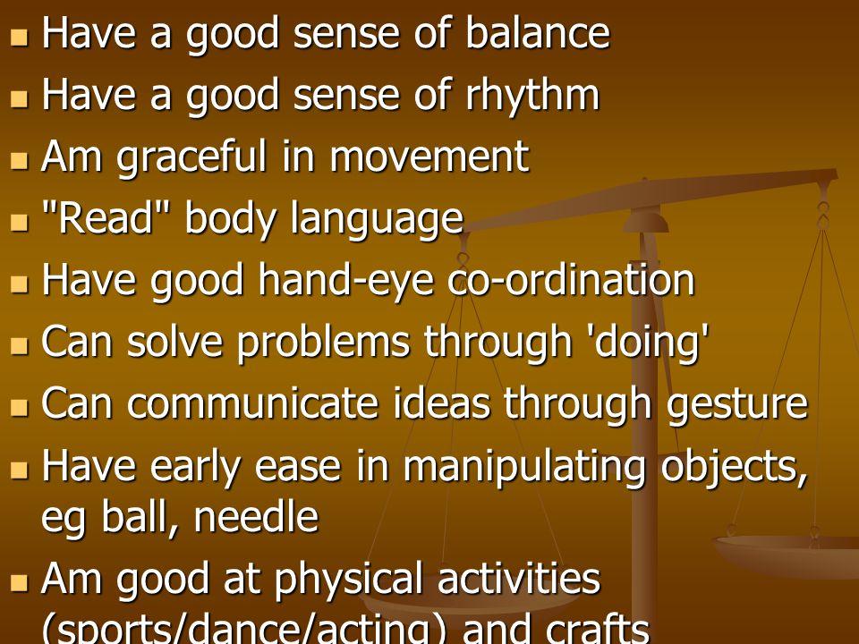 Have a good sense of balance