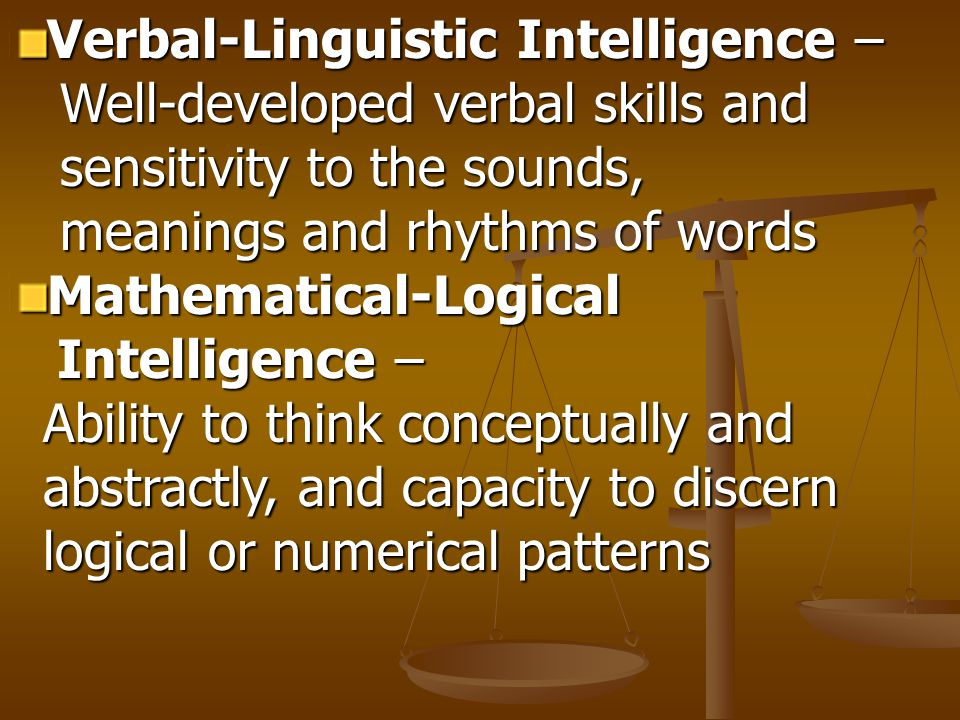 Verbal-Linguistic Intelligence –