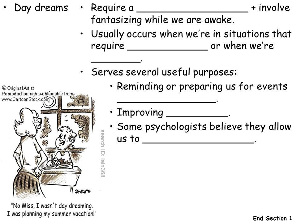 Require a __________________ + involve fantasizing while we are awake.