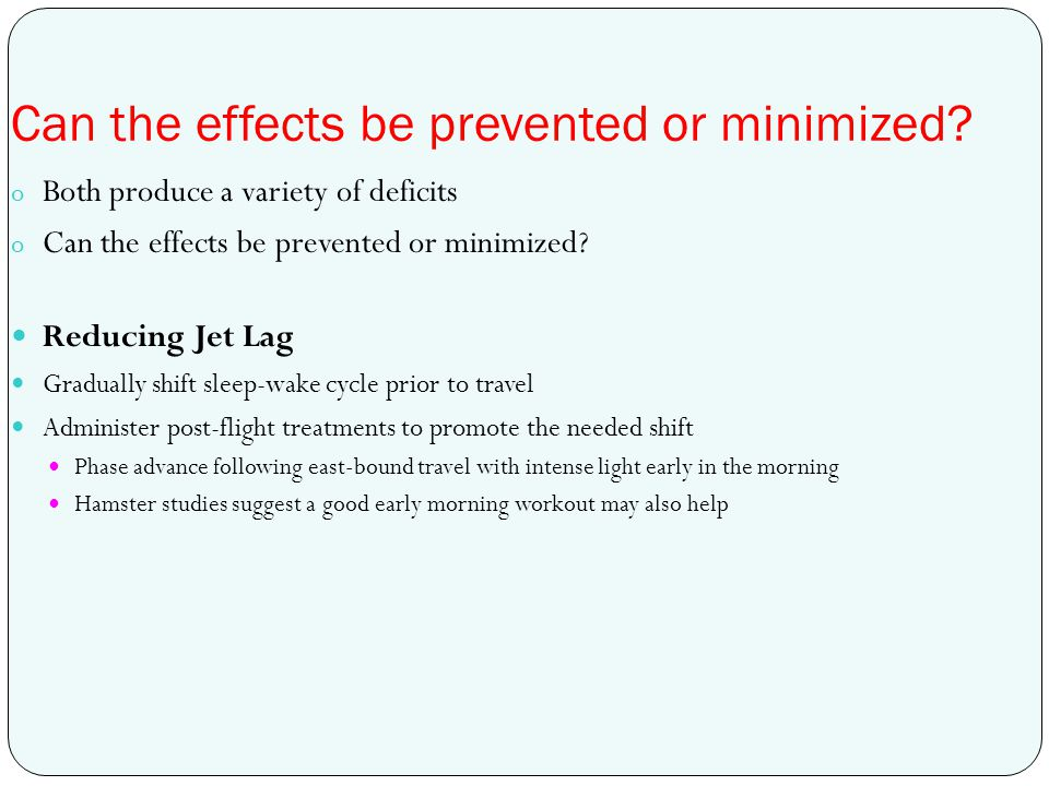 Can the effects be prevented or minimized