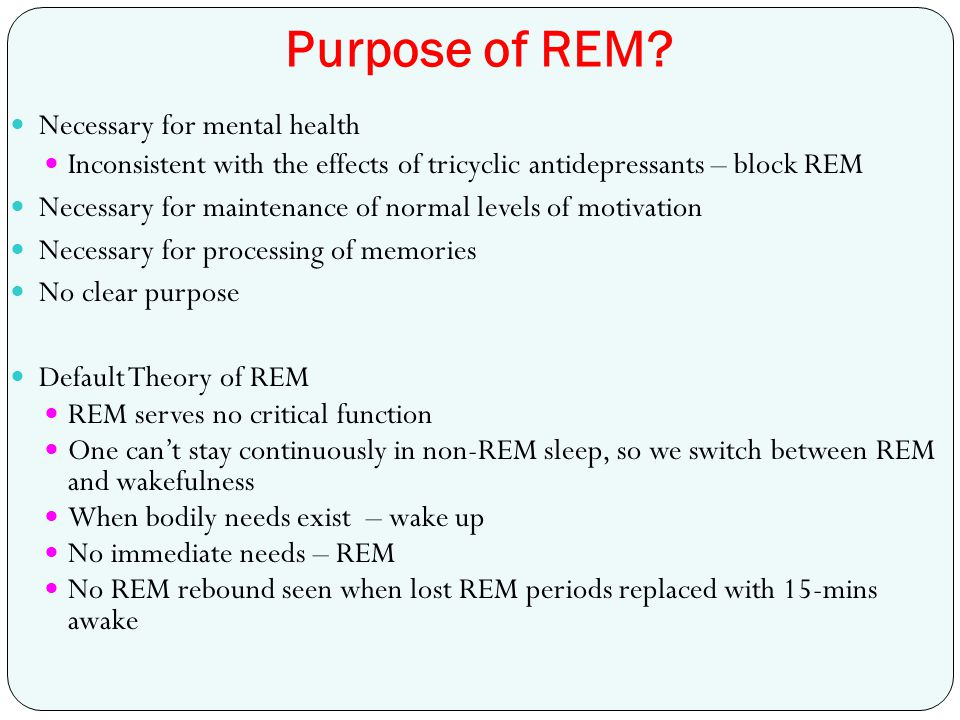 Purpose of REM Necessary for mental health