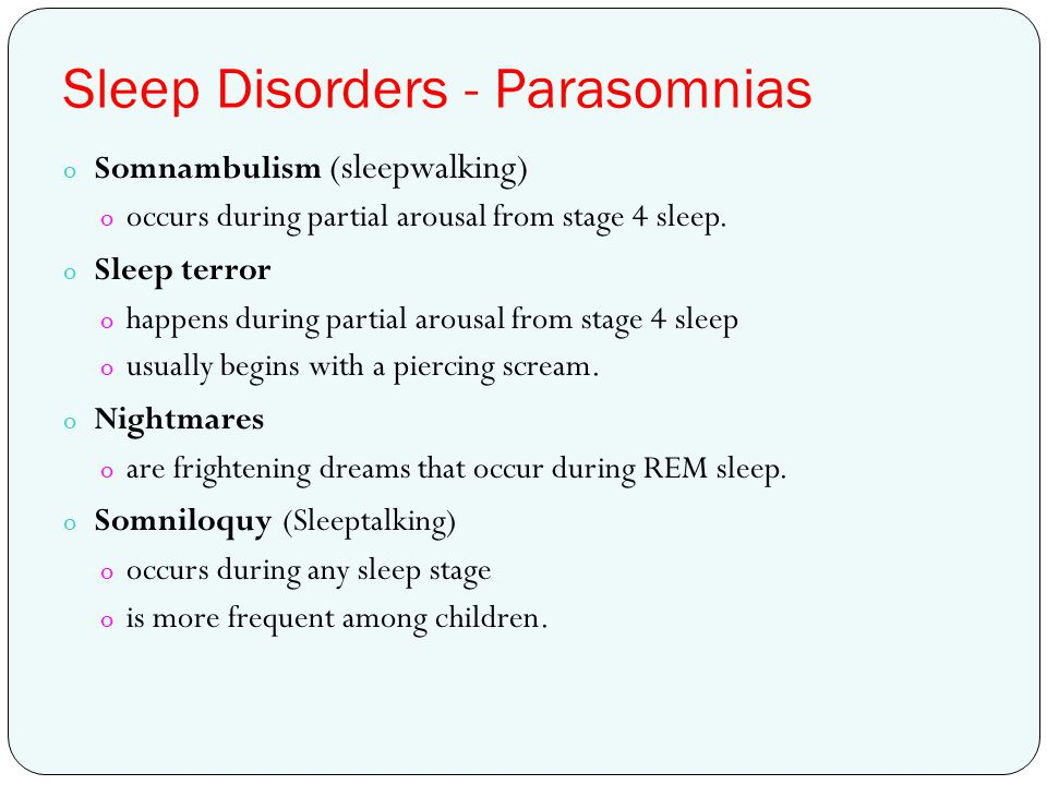 Sleep Disorders - Parasomnias