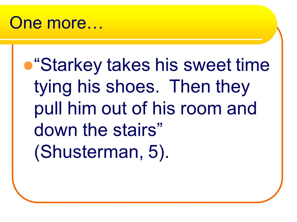 One more… Starkey takes his sweet time tying his shoes.