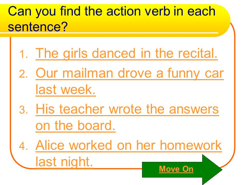 Can you find the action verb in each sentence
