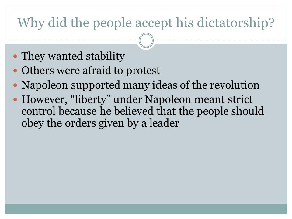 Why did the people accept his dictatorship