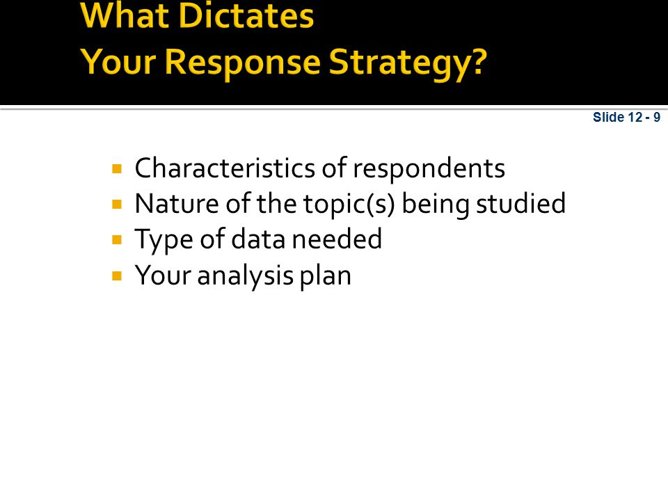 What Dictates Your Response Strategy