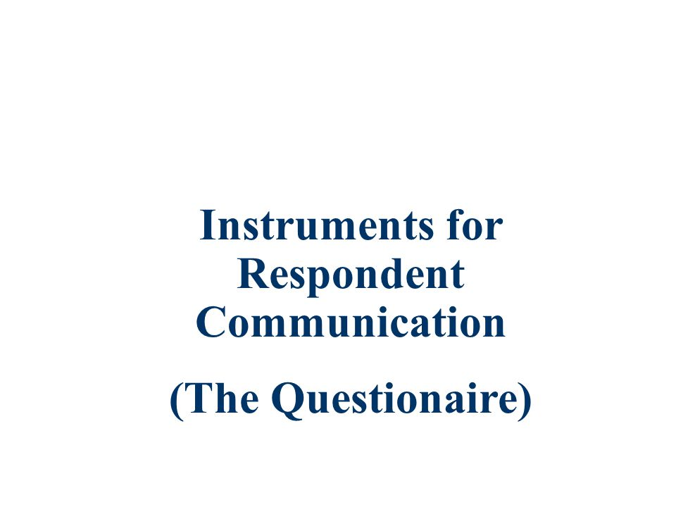 Instruments for Respondent Communication