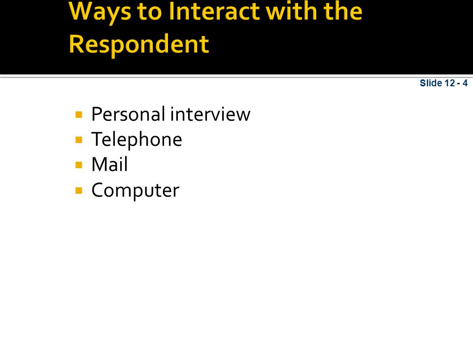 Ways to Interact with the Respondent