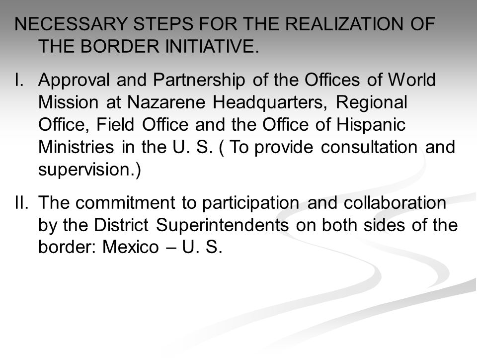 NECESSARY STEPS FOR THE REALIZATION OF THE BORDER INITIATIVE.