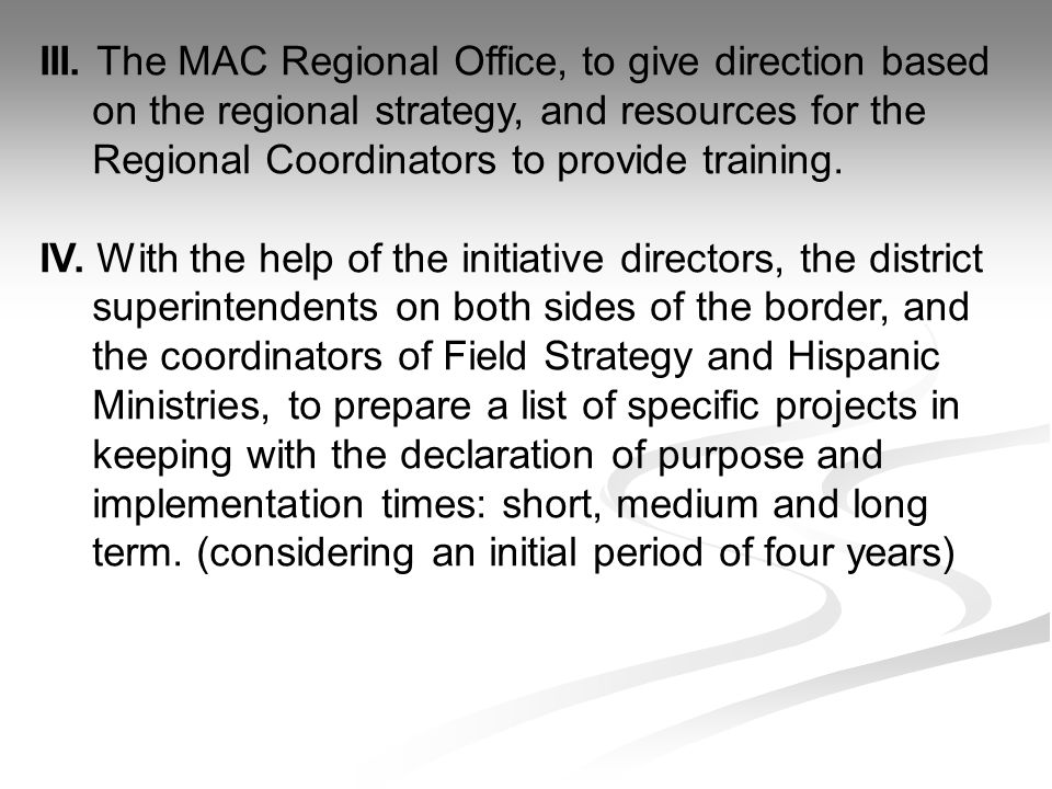 III. The MAC Regional Office, to give direction based on the regional strategy, and resources for the Regional Coordinators to provide training.