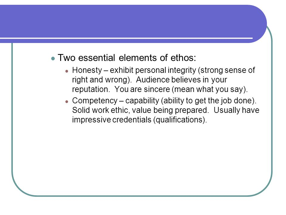 Two essential elements of ethos:
