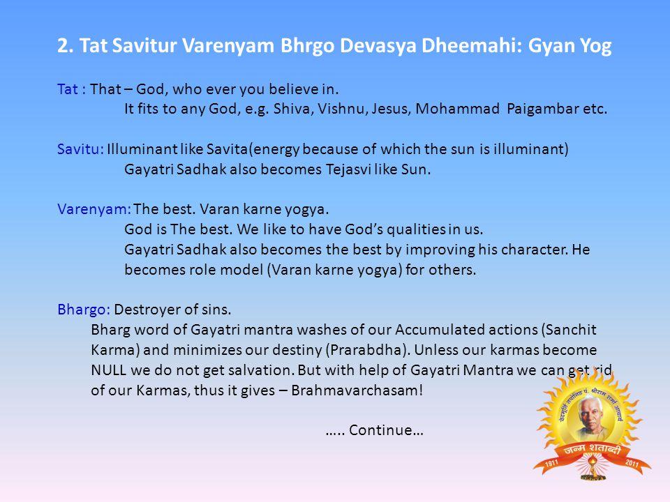 2. Tat Savitur Varenyam Bhrgo Devasya Dheemahi: Gyan Yog