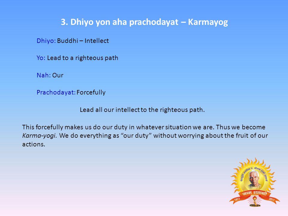 3. Dhiyo yon aha prachodayat – Karmayog
