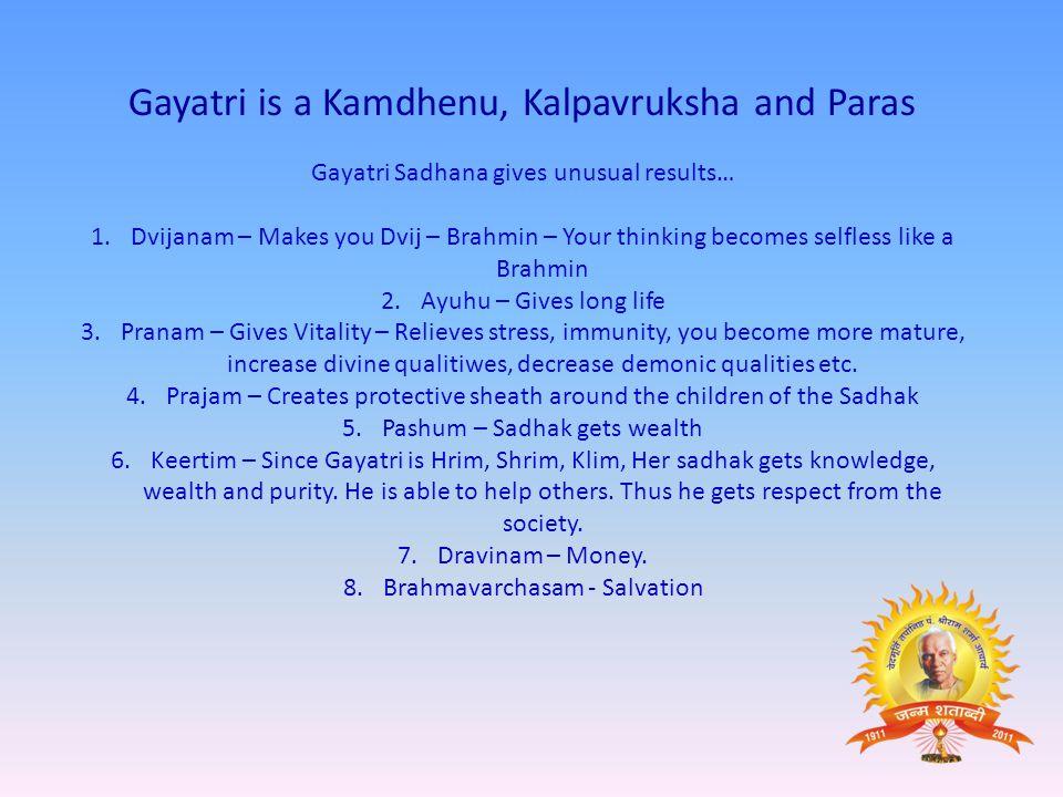 Gayatri is a Kamdhenu, Kalpavruksha and Paras