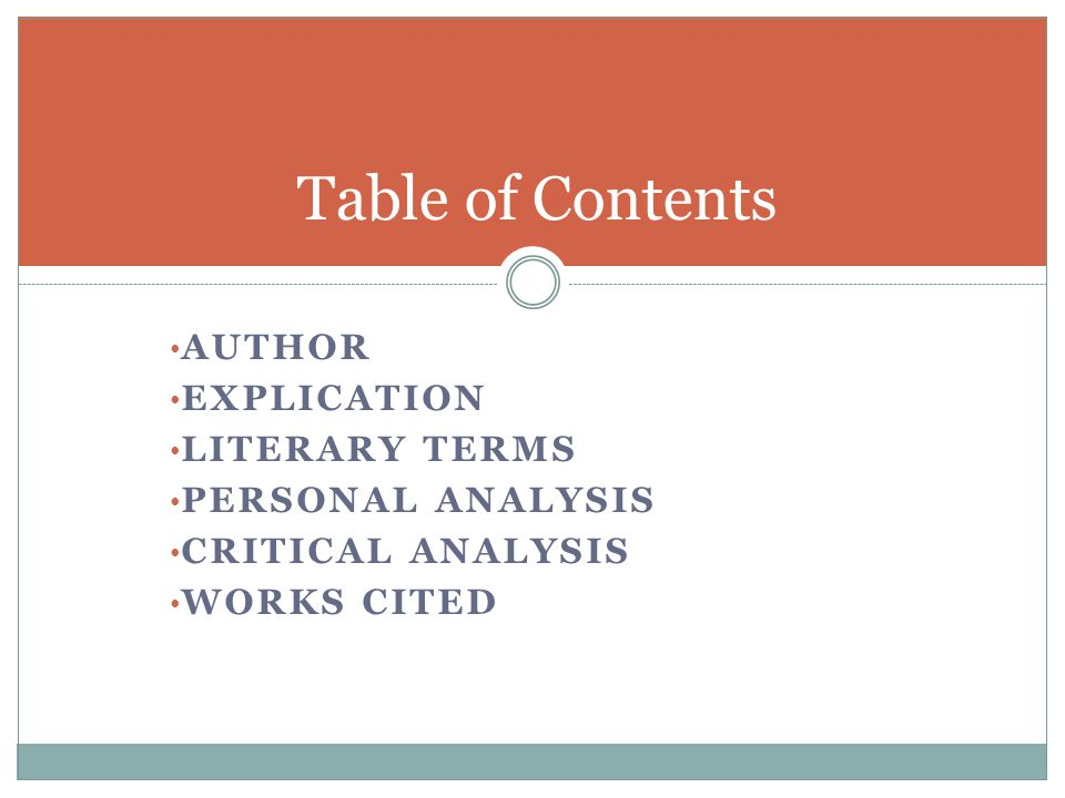 Table of Contents Author Explication Literary Terms Personal Analysis