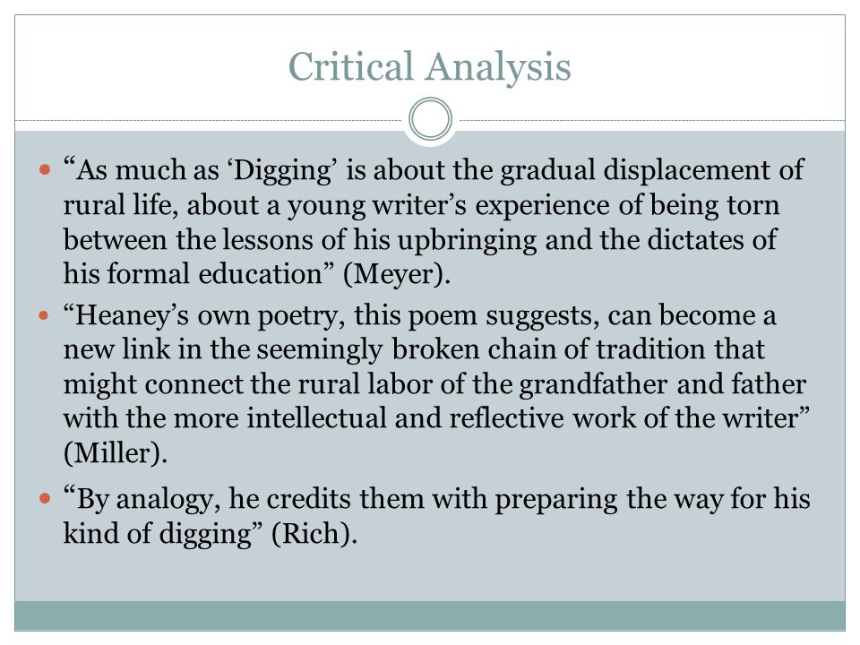 "digging analysis essay ""digging"" by seamus heaney is the first poem in the first full volume of heaney's poems, ""death of a naturalist"" ""death of a naturalist"" is about the transition into adulthood and the loss."