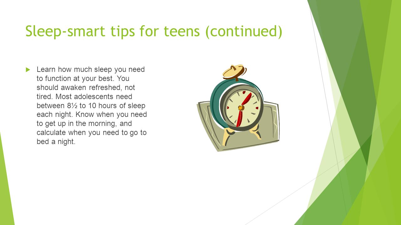 Sleep-smart tips for teens (continued)