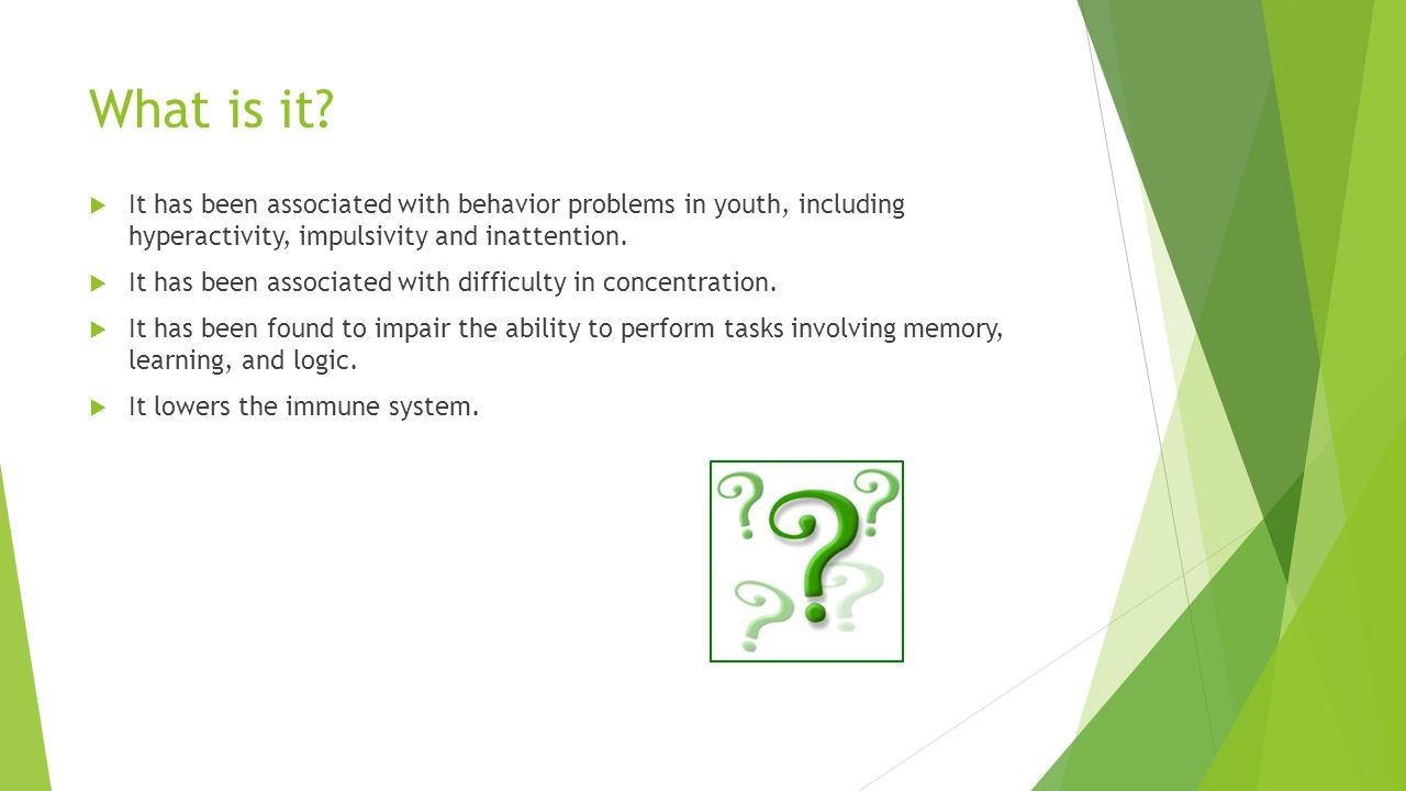 What is it It has been associated with behavior problems in youth, including hyperactivity, impulsivity and inattention.