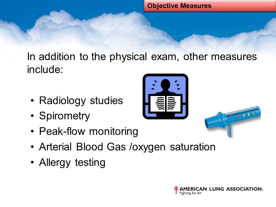In addition to the physical exam, other measures include: