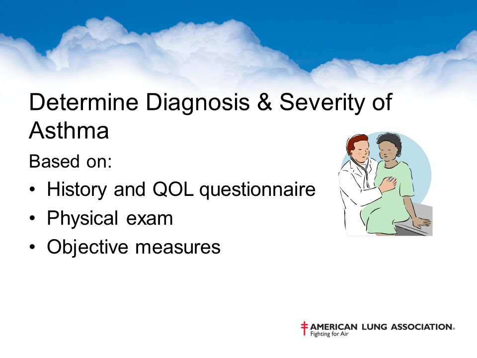 Determine Diagnosis & Severity of Asthma