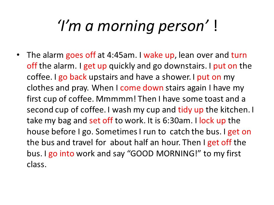 'I'm a morning person' !