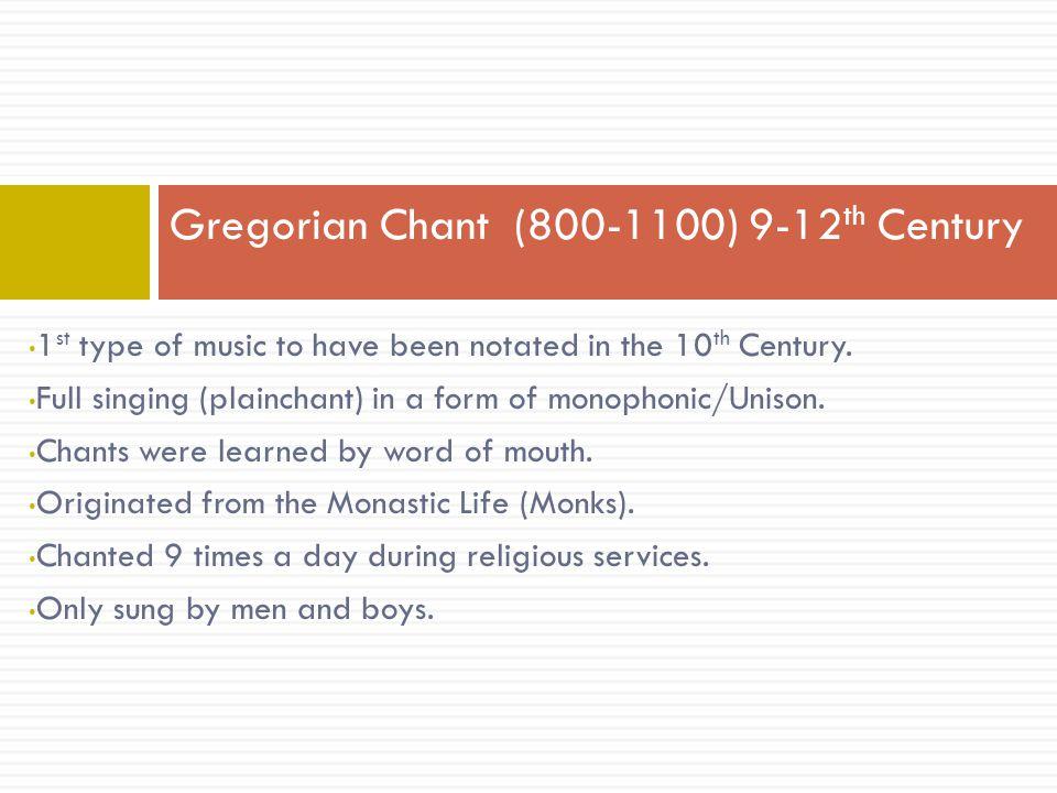 Gregorian Chant (800-1100) 9-12th Century