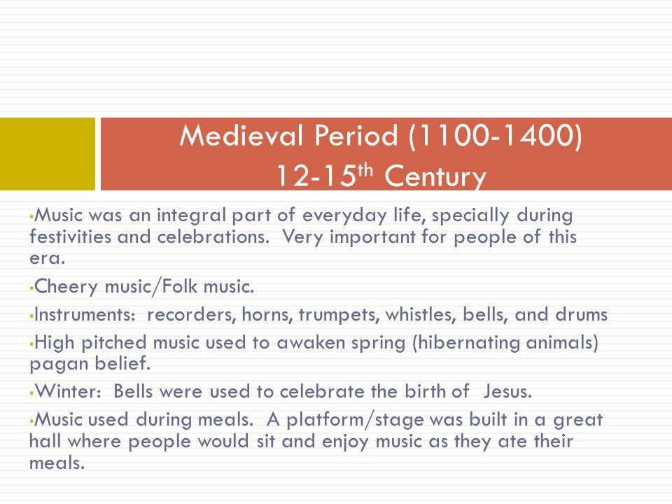 Medieval Period (1100-1400) 12-15th Century