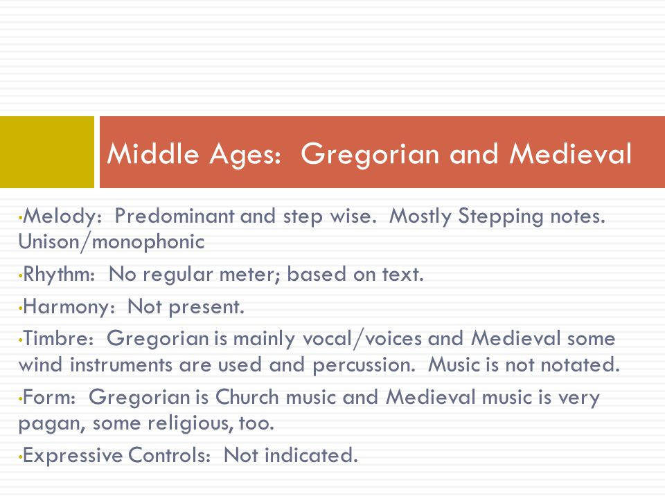 Middle Ages: Gregorian and Medieval