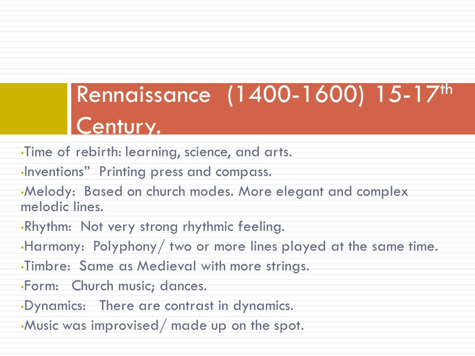 Rennaissance (1400-1600) 15-17th Century.