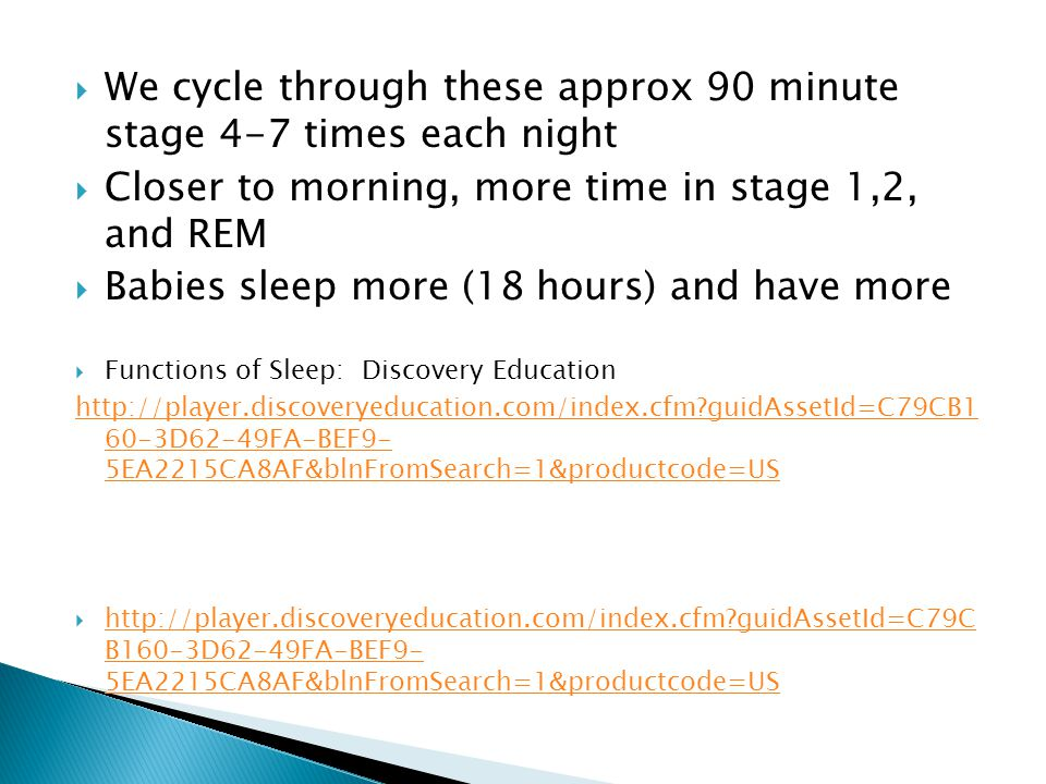 We cycle through these approx 90 minute stage 4-7 times each night