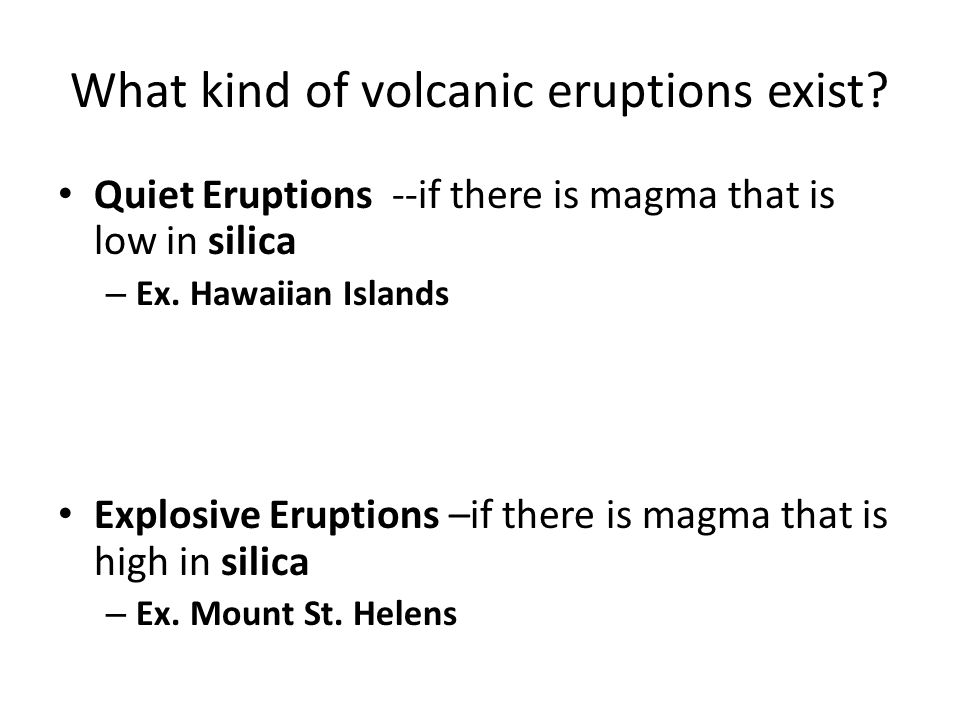 What kind of volcanic eruptions exist