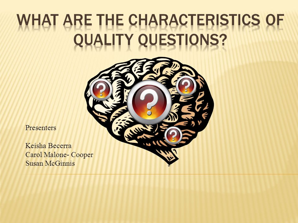 What Are The Characteristics of Quality Questions