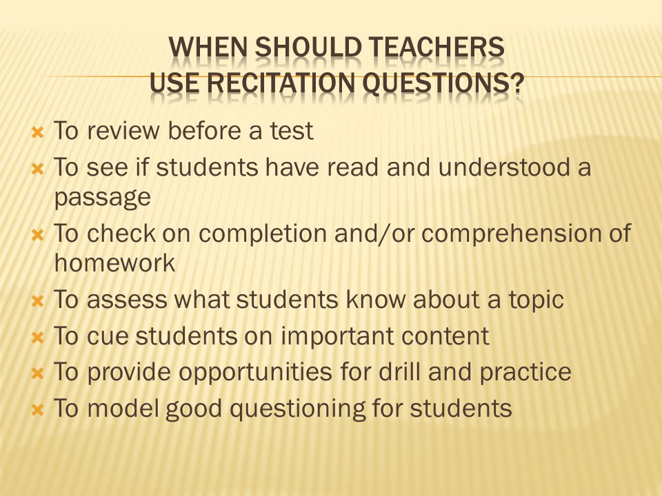 When Should Teachers use Recitation Questions