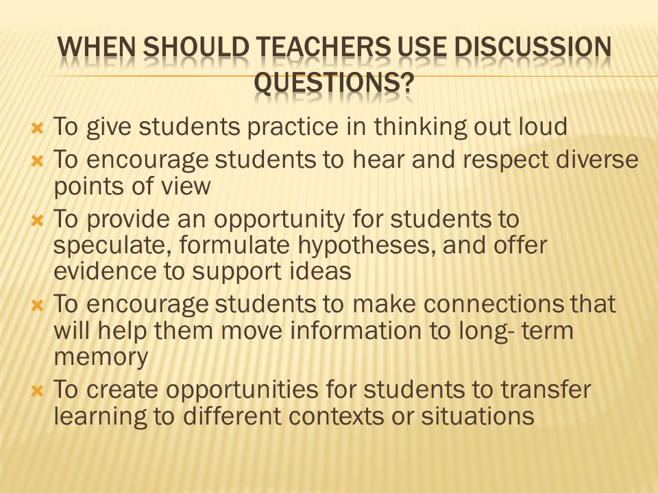 When Should Teachers use Discussion Questions