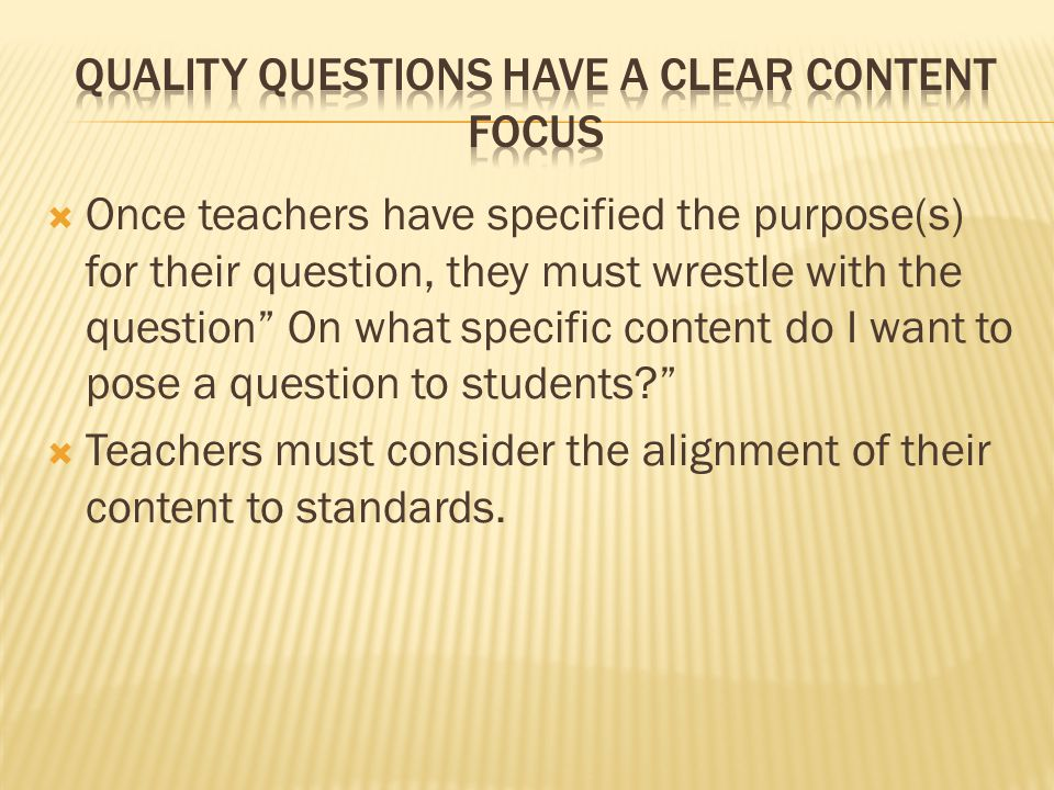 Quality Questions Have a Clear Content Focus