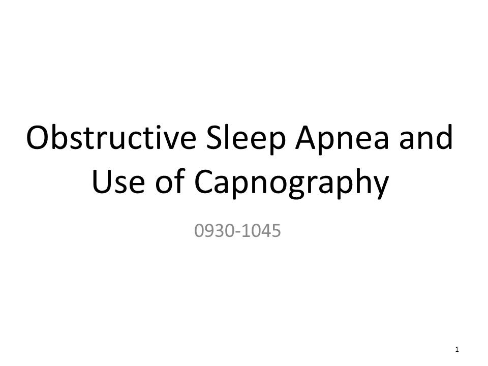 Obstructive Sleep Apnea and Use of Capnography