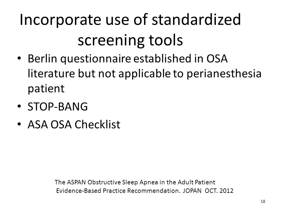 Incorporate use of standardized screening tools