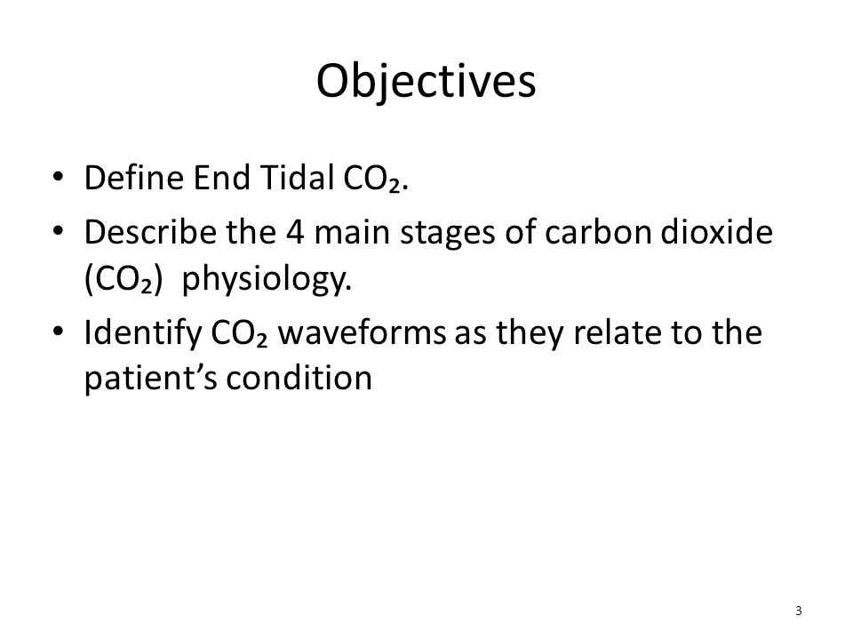 Objectives Define End Tidal CO₂.
