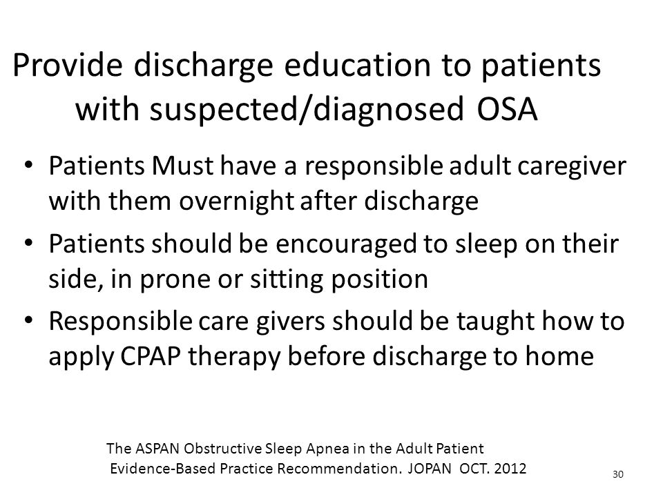 Provide discharge education to patients with suspected/diagnosed OSA
