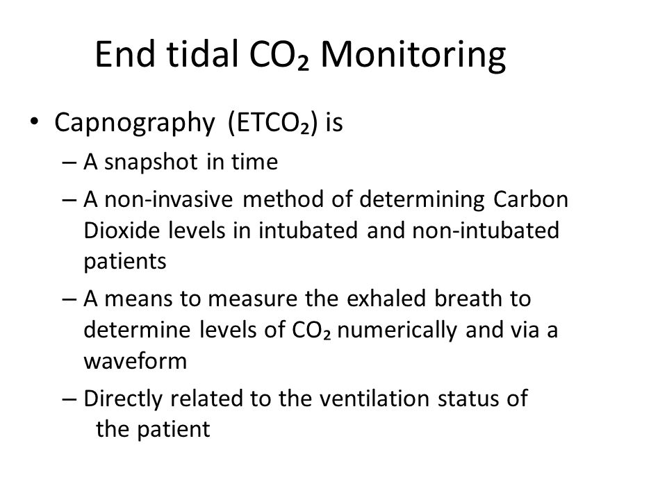 End tidal CO₂ Monitoring