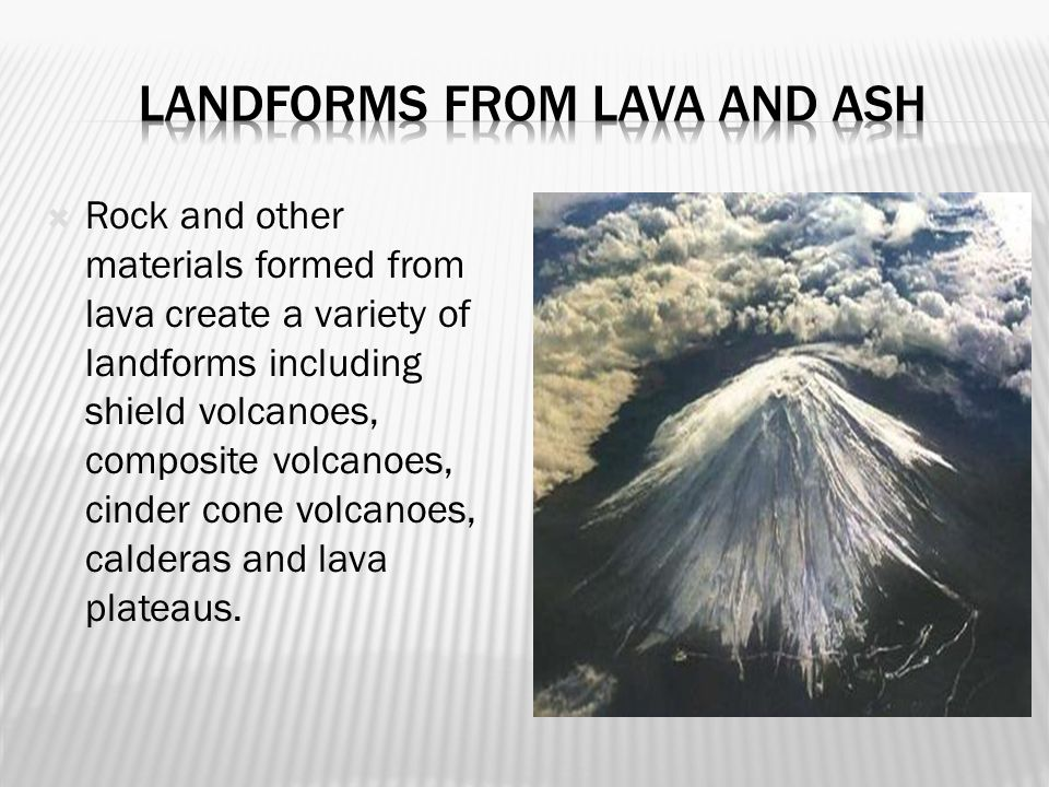Landforms from lava and ash