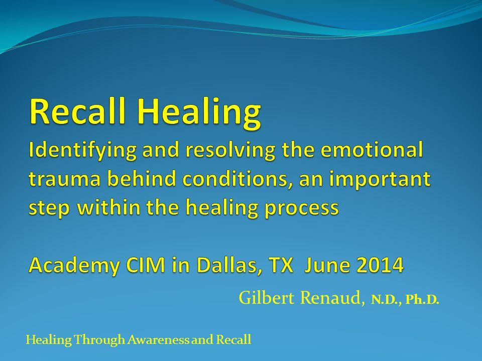 Healing Through Awareness and Recall