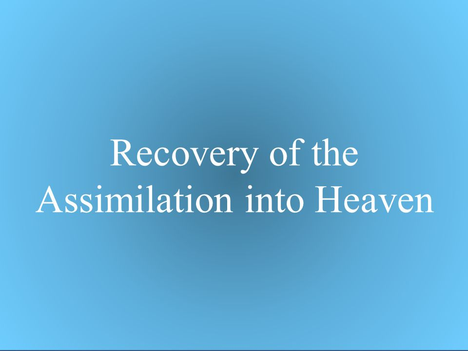 Assimilation into Heaven